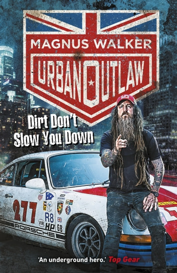 Urban Outlaw - Dirt Don't Slow You Down ebook by Magnus Walker