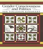 Gender Consciousness and Politics ebook by Sue Tolleson Rinehart