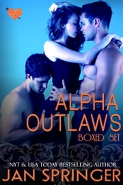 Alpha Outlaws Boxed Set ebook by Jan Springer