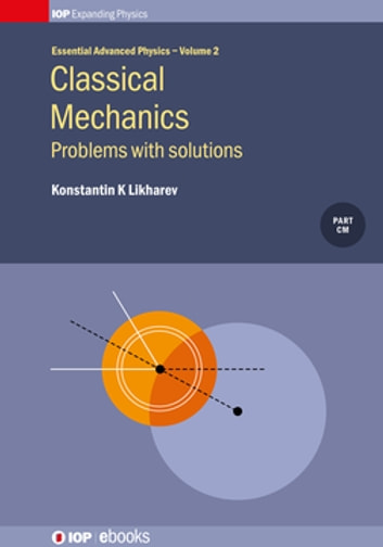 Classical Mechanics Problems With Solutions Volume 2