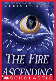 The Fire Ascending ebook by Chris d'Lacey