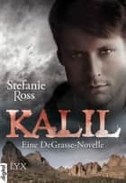Kalil - Eine DeGrasse-Novelle ebook by Stefanie Ross