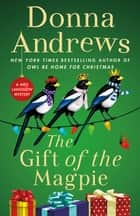 The Gift of the Magpie - A Meg Langslow Mystery ebook by