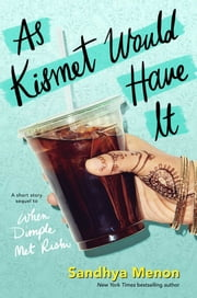 As Kismet Would Have It ebook by Sandhya Menon