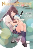Napping Princess, Vol. 1 (manga) - The Story of Unknown Me ebook by Kenji Kamiyama, Hana Ichika