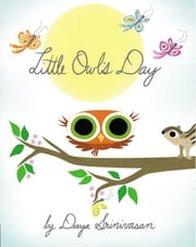 Little Owl's Day ebook by Divya Srinivasan,Divya Srinivasan,Dave Hill