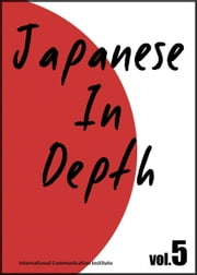 Japanese in Depth vol.5 ebook by International Communication Institute