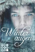 Winteraugen (North & Rae 1) ebook by Rebecca Wild