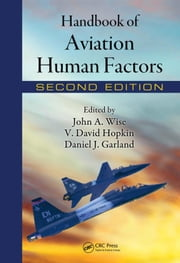 Handbook of Aviation Human Factors, Second Edition ebook by Wise, John A.