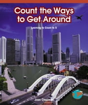 Count the Ways to Get Around: Learning to Count to 5 ebook by Chapman, Joan