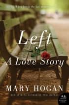 Left - A Love Story ebook by Mary Hogan