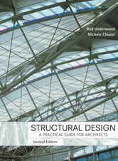 Structural Design - A Practical Guide for Architects ebook by James R. Underwood,Michele Chiuini
