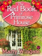 The Red Book of Primrose House ebook by Marty Wingate