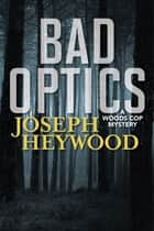 Bad Optics ebook by Joseph Heywood