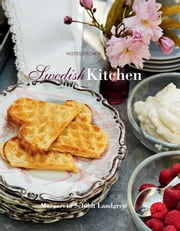 Notes from a Swedish Kitchen ebook by Margareta Schildt Landgren