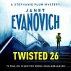 Twisted Twenty-Six - The No.1 New York Times bestseller! audiobook by Janet Evanovich