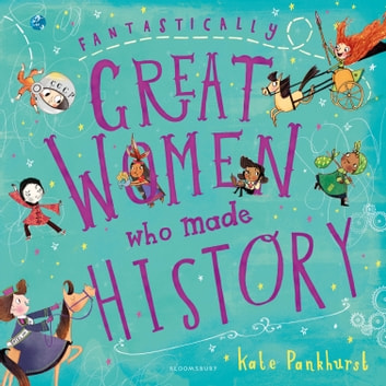 Fantastically Great Women Who Made History ebook by Kate Pankhurst
