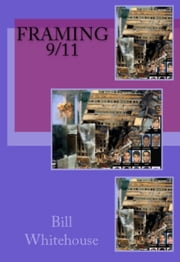 Framing 9/11 ebook by Bill Whitehouse