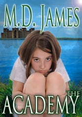 The Academy - Nelson Estates Series, #2 ebook by M.D. James