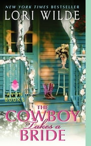 The Cowboy Takes a Bride ebook by Lori Wilde