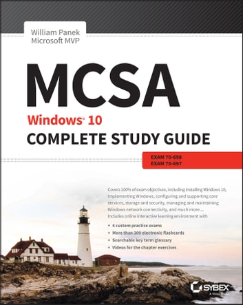 MCSA: Windows 10 Complete Study Guide - Exam 70-698 and Exam 70-697 ebook by William Panek