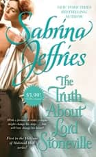 The Truth About Lord Stoneville ebook by Sabrina Jeffries