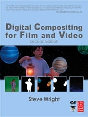 Digital Compositing for Film and Video ebook by Steve Wright