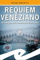 Requiem Veneziano - Un'indagine del commissario Enzo Fellini eBook by Nathan Marchetti