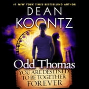 Odd Thomas: You Are Destined to Be Together Forever audiobook by Dean Koontz