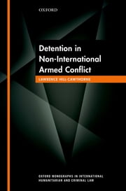 Detention in Non-International Armed Conflict ebook by Lawrence Hill-Cawthorne