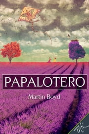 Papalotero ebook by Martin Boyd