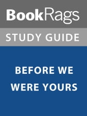 Summary & Study Guide: Before We Were Yours ebook by BookRags