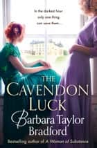 The Cavendon Luck (Cavendon Chronicles, Book 3) ebook by Barbara Taylor Bradford