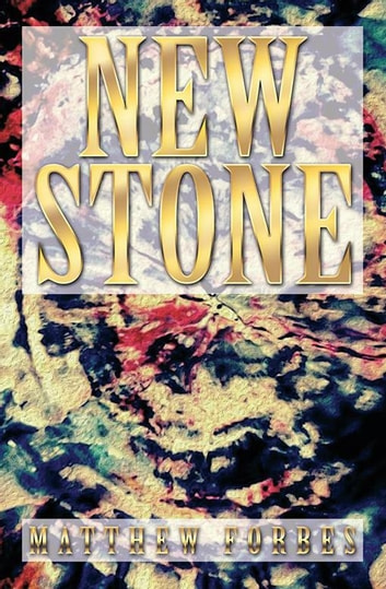 New Stone ebook by Matthew Forbes