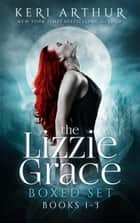 The Lizzie Grace Boxed Set - Books 1-3 ebook by Keri Arthur