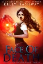 Face of Death (Touch of Death 3) ebook by Kelly Hashway