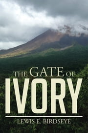The Gate of Ivory ebook by Lewis E. Birdseye