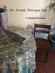 Dr. Frank, Therapy App ebook by Richard Grossman