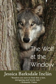 The Wolf at the Window ebook by Jessica Barksdale Inclan