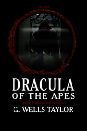 Dracula of the Apes: Book Three: The Curse ebook by G. Wells Taylor