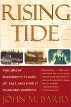 Rising Tide ebook by John M. Barry