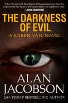 The Darkness of Evil ebook by Alan Jacobson