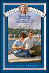 Teddy Kennedy - Lion of the Senate ebook by George E. Stanley