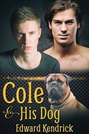Cole and His Dog ebook by Edward Kendrick