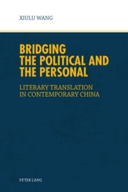 Bridging the Political and the Personal ebook by Xiulu Wang