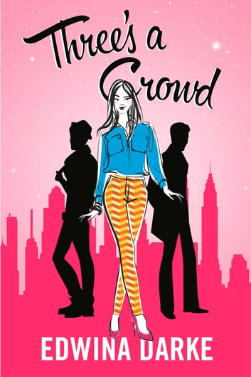 Three's A Crowd ebook by Edwina Darke