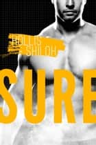 Sure - Men of the ESRB, #3 ebook by Hollis Shiloh
