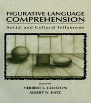 Figurative Language Comprehension - Social and Cultural Influences ebook by Herbert L. Colston,Albert N. Katz