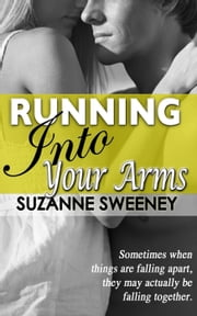 Running Into Your Arms - The Running Series, #4 ebook by Suzanne Sweeney