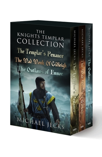 The Knights Templar Collection - Three engrossing medieval mysteries in one unmissable collection ebook by Michael Jecks